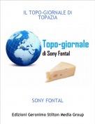 SONY FONTAL - IL TOPO-GIORNALE DI TOPAZIA