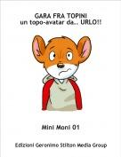 Mini Moni 01 - GARA FRA TOPINIun topo-avatar da.. URLO!!
