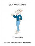 RatoCarmen - ¡SOY RATOCARMEN!
