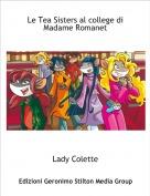 Lady Colette - Le Tea Sisters al college di Madame Romanet