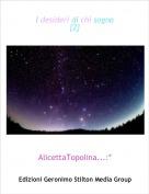 AlicettaTopolina...:* - I desideri di chi sogna{2}