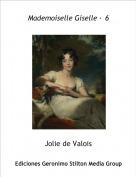 Jolie de Valois - Mademoiselle Giselle · 6
