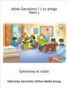 Geronimo el ratón - Adiós Geronimo ! ( tu amigo Hans )