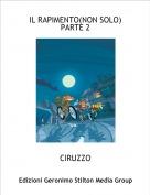 CIRUZZO - IL RAPIMENTO(NON SOLO) PARTE 2