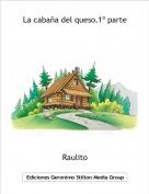 Raulito - La cabaña del queso.1º parte