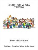 Helena Diburratona - MIS BFF, ESTO VA PARA VOSOTRAS