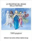 TOPO-giugiluni - LE PRICIPESSE DEL REGNO DELLA FANTASIA