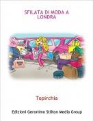 Topirchia - SFILATA DI MODA A LONDRA