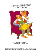 SUPER TOPINA - (1 parte) UN GIORNO STRATOPICO