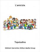 Topoludina - L'amicizia