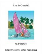 AndreaShow - Si va in Croazia!!