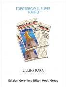 LILLINA PARA - TOPOSERGIO IL SUPER TOPINO