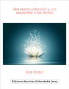 Rati Potter - Una nueva colección y una despedida a las demás