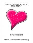 NIKY FOR EVER! - POFFARTOPO!QUESTI SI CHE SONO TEST!4*