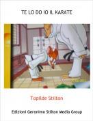 Topilde Stilton - TE LO DO IO IL KARATE