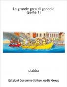 ciabba - La grande gara di gondole(parte 1)