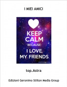 top.Astra - I MIEI AMICI