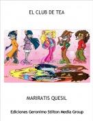 MARIRATIS QUESIL - EL CLUB DE TEA