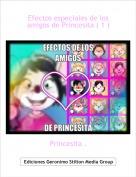 Princesita . - Efectos especiales de los amigos de Princesita ( 1 )