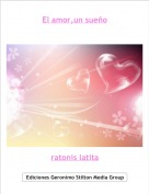 ratonis latita - El amor,un sueño