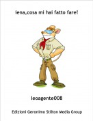 leoagente008 - iena,cosa mi hai fatto fare!