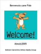Alessio2005 - Benvenuto cane Fido