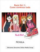 PICHULA - Rock Girl 1:Como comenzo todo
