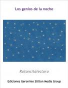 Ratoncitalectora - Los genios de la noche