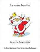 Laurerta Rateinstein - Buscando a Papa Noel