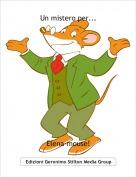 Elena-mouse! - Un mistero per...