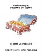 Topassa Cuoregentile - Missione segretiDetective dei segreti