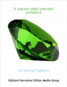 Scritto da:TopElvis - Il segreto degli smeraldi scomparsi