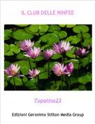 Topolina23 - IL CLUB DELLE NINFEE