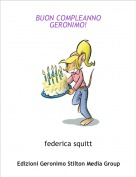 federica squitt - BUON COMPLEANNO GERONIMO!