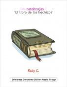 """Raty C. - Las ratobrujas 1""""El libro de los hechizos"""""""