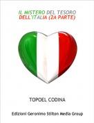 TOPOEL CODINA - IL MISTERO DEL TESORO DELL'ITALIA (2A PARTE)