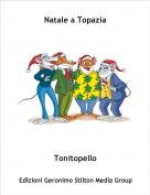 Tonitopello - Natale a Topazia