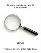 pichula - El misterio de la escuela 32Precentasion
