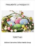 TOPETTA01 - FINALMENTE LA PASQUA!!!!!