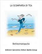 Bellissimatopulia - LA SCOMPARSA DI TEA