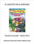 Nicolás Escandón - Ratón Nico - EL MAESTRO NINJA GERONIMO