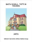 ANITA - BASTA SCUOLA , TUTTI IN VACANZA