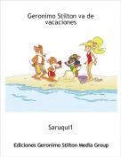 Saruqui1 - Geronimo Stilton va de vacaciones