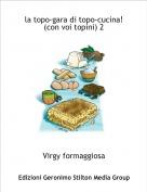 Virgy formaggiosa - la topo-gara di topo-cucina!(con voi topini) 2