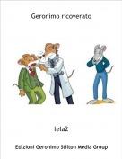 lela2 - Geronimo ricoverato