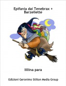 lillina para - Epifania dai Tenebrax + Barzellette
