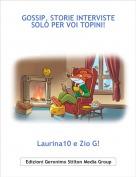 Laurina10 e Zio G! - GOSSIP, STORIE INTERVISTE SOLO PER VOI TOPINI!