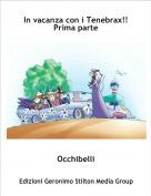Occhibelli - In vacanza con i Tenebrax!!Prima parte