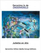Juliette en Alix - Geronimo in de ONDERWERELD
