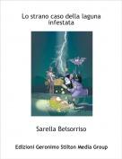Sarella Belsorriso - Lo strano caso della laguna infestata